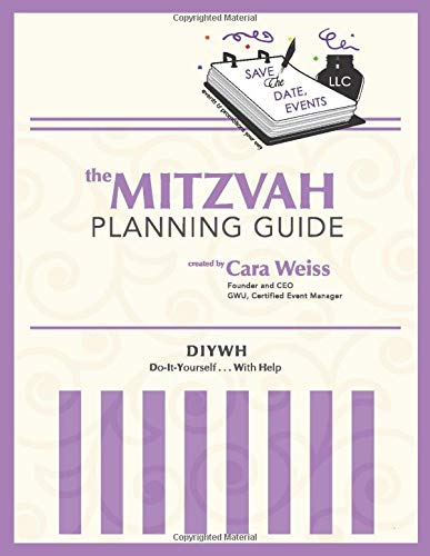 The Mitzvah Planning Guide: Do-It-Yourself-With-Help Bar and Bat Mitzvah Planning Guide -