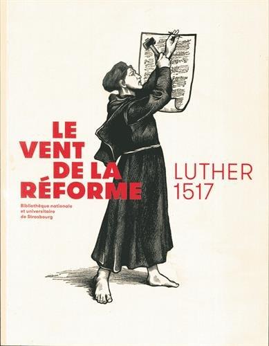 Le vent de la réforme : Luther 1517