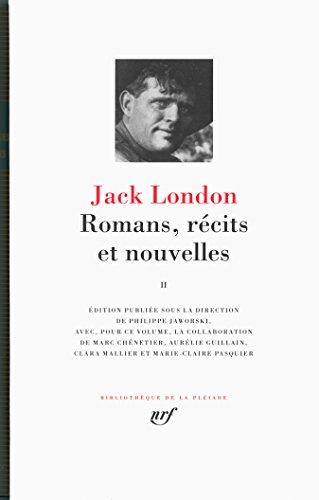 Romans, récits et nouvelles (Tome 2) par Jack London
