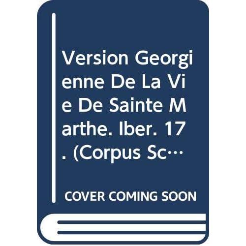 Version Georgienne De La Vie De Sainte Marthe. Iber. 17.