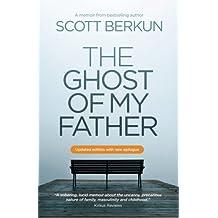 The Ghost Of My Father by Scott Berkun (2014-10-15)