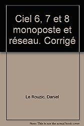 Ciel 6, 7 et 8 monoposte et réseau. Corrigé by Daniel Le Rouzic (2003-06-01)