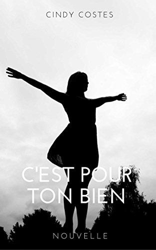 C'EST POUR TON BIEN - Cindy Costes 2016