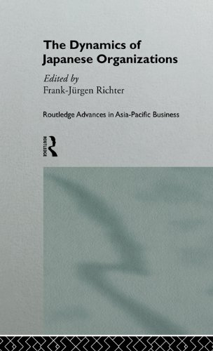 The Dynamics of Japanese Organizations (Routledge Advances in Asia-Pacific Business) (English Edition)