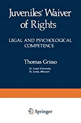 Juveniles' Waiver of Rights:Legal and Psychological Competence (Perspectives in Law & Psychology)