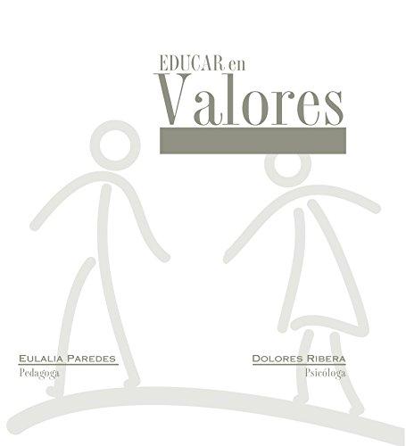 EDUCAR EN VALORES por Eulalia Paredes