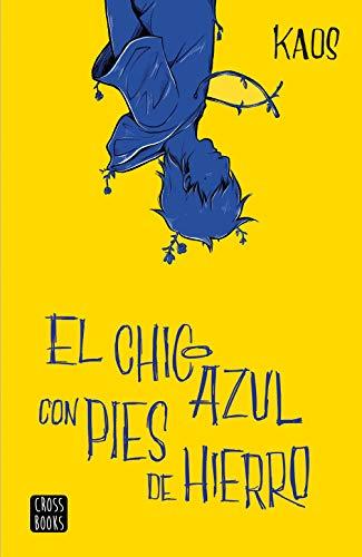El chico azul con pies de hierro (Spanish Edition)