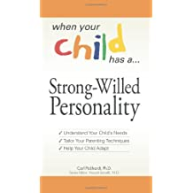 Strong-Willed Personality: Understand How Your Child is Different, Tailor Your Parenting Techniques, and Enjoy Your Time with Your Child (When Your Child Has a.)