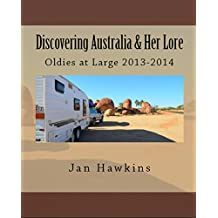 Discovering Australia & Her Lore: Oldies at Large 2013-2014