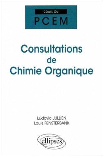 Consultations de chimie organique de Ludovic Jullien,Louis Fensterbank ( 19 septembre 2007 )
