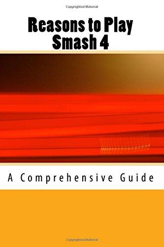 Reasons to Play Smash 4: A Comprehensive Guide por Jon Taylor