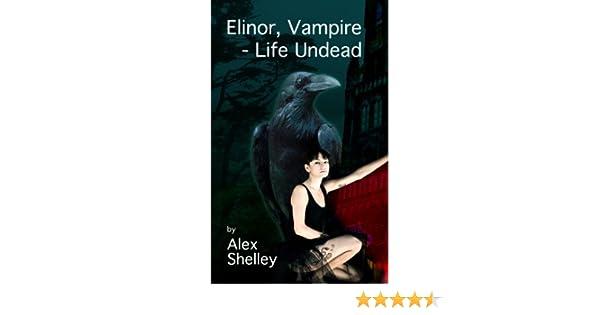 Elinor, Vampire - Life Undead (The Undead Life of Elinor Book 1)