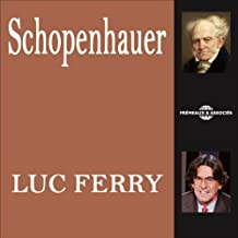 Arthur Schopenhauer: L'œuvre philosophique expliquée