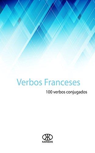 Verbos franceses: 100 verbos conjugados (Colección 100 verbos nº 1) por Editorial Karibdis