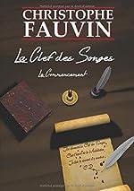 La Clef des Songes (Tome 1) - Le Commencement de Christophe Fauvin