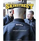 [(Skinstreet: The Skinhead Way of Life )] [Author: Angelo Sindaco] [Jul-2011]