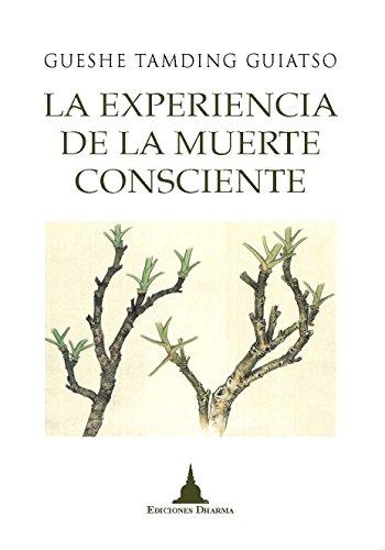 La experiencia de la muerte consciente por Gueshe Tamding Guiatso