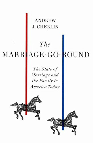 [The Marriage-Go-Round: The State of Marriage and the Family in America Today] (By: Andrew J Cherlin) [published: April, 2009]