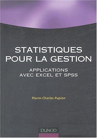 Statistiques pour la gestion : Applications Excel et SPSS par Pierre-Charles Pupion