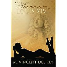 """""""Ma vie avec Louis XIV..."""" T2"""