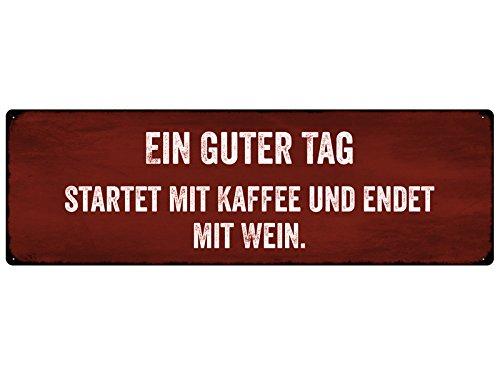 METALLSCHILD Blechschild Türschild EIN GUTER TAG STARTET MIT KAFFEE Wein Shabby -