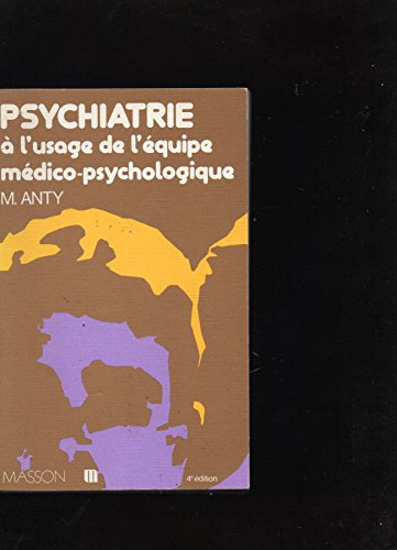 Psychiatrie à l'usage de l'équipe médico-psychologique
