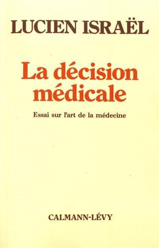 La décision médicale : Essai sur l'art de la médecine