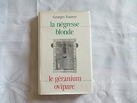 La Négresse blonde - Le Géranium
