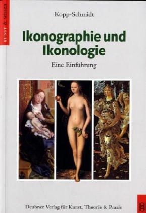 Ikonographie und Ikonologie: Eine Einführung
