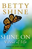 Shine On: Visions of Life