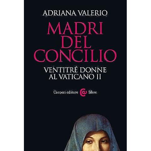 Madri del Concilio: Ventitré donne al Vaticano II (Le sfere)