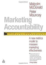 Marketing Accountability: A New Metrics Model to Measure Marketing Effectiveness by Malcolm McDonald (2011-01-03)