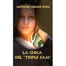 """LA CHICA DEL """"TRIPLE SAM"""""""