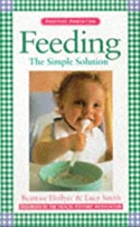 Feeding: The Simple Solution (Positive Parenting)