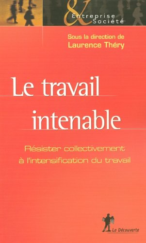 TRAVAIL INTENABLE