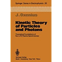 Kinetic Theory of Particles and Photons: Theoretical Foundations of Non-LTE Plasma Spectroscopy (Springer Series in Electronics and Photonics)