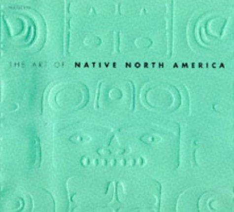 The Art Of Native North America