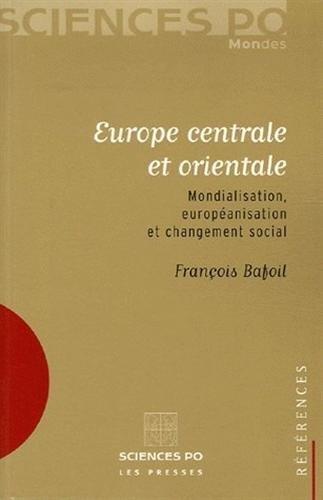 Europe centrale et orientale : Mondialisation, européanisation et changement social
