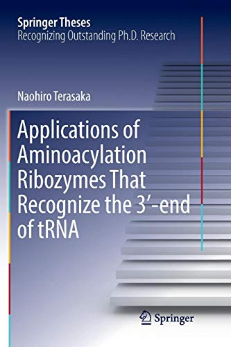 Applications of Aminoacylation Ribozymes That Recognize the 3′-end of tRNA (Springer Theses)