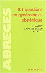 101 questions de gynécologie-obstétrique