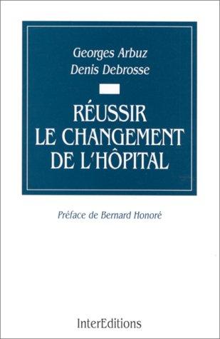 Réussir le changement de l'hôpital