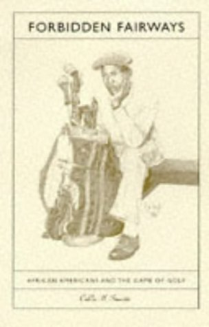 Forbidden Fairways: African Americans and the Game of Golf por Calvin H. Sinnette
