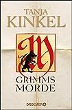 Grimms Morde: Roman - Tanja Kinkel