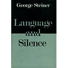 Language and Silence: Essays and Notes, 1958-66 (English Edition)