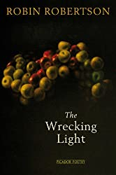 The Wrecking Light (Picador Poetry)