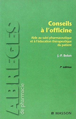 Conseils à l'officine: Aide au suivi pharmaceutique et à l'éducation thérapeutique du patient