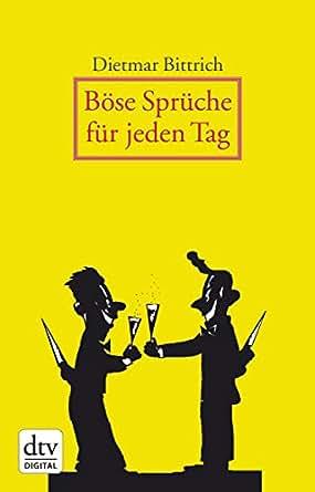 Beau Böse Sprüche Für Jeden Tag EBook: Dietmar Bittrich, Thomas August ...