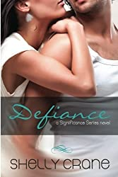 Defiance: A Significance Novel by Shelly Crane (2012-03-21)
