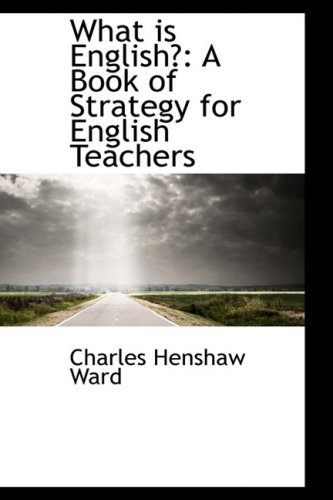 What is English?: A Book of Strategy for English Teachers