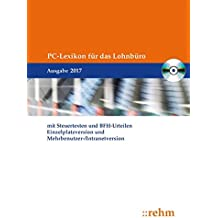 PC-Lexikon für das Lohnbüro 2017 mit Steuertexten und BFH-Urteilen, CD-ROM Einzelplatzversion und Mehrbenutzer/-Intranetversion